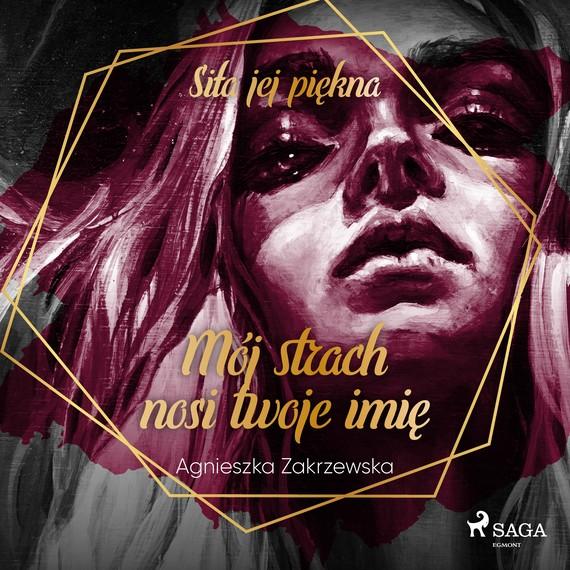 okładka Mój strach nosi twoje imięaudiobook | MP3 | Agnieszka Zakrzewska