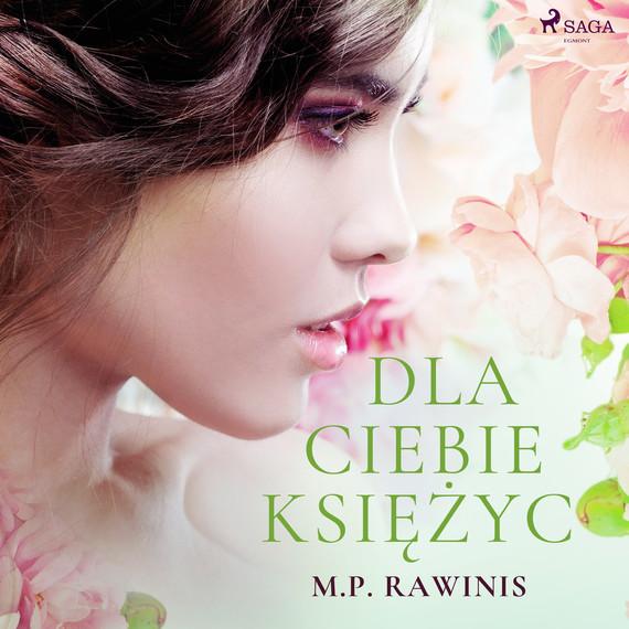 okładka Dla ciebie księżycaudiobook | MP3 | Marian Piotr Rawinis