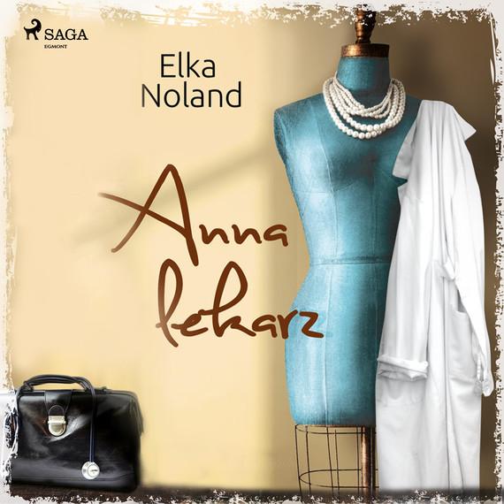 okładka Anna i lekarzaudiobook   MP3   Noland Elka