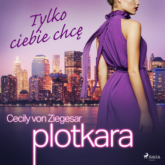 okładka Plotkara 6: Tylko ciebie chcęaudiobook | MP3 | Cecily von Ziegesar