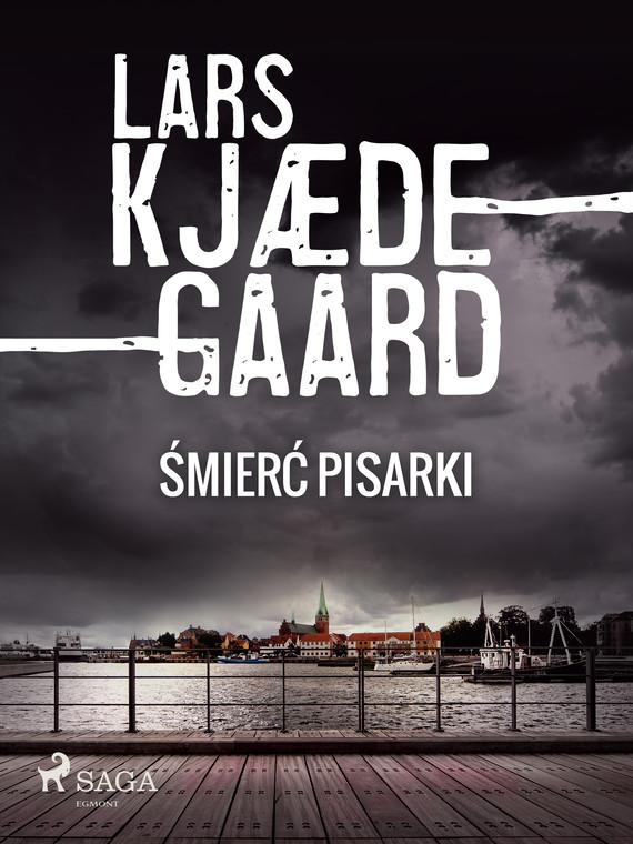 okładka Śmierć pisarkiebook | epub, mobi | Lars Kjædegaard