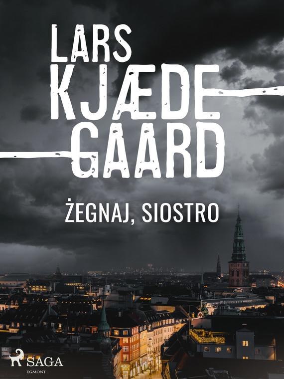 okładka Żegnaj, siostroebook | epub, mobi | Lars Kjædegaard