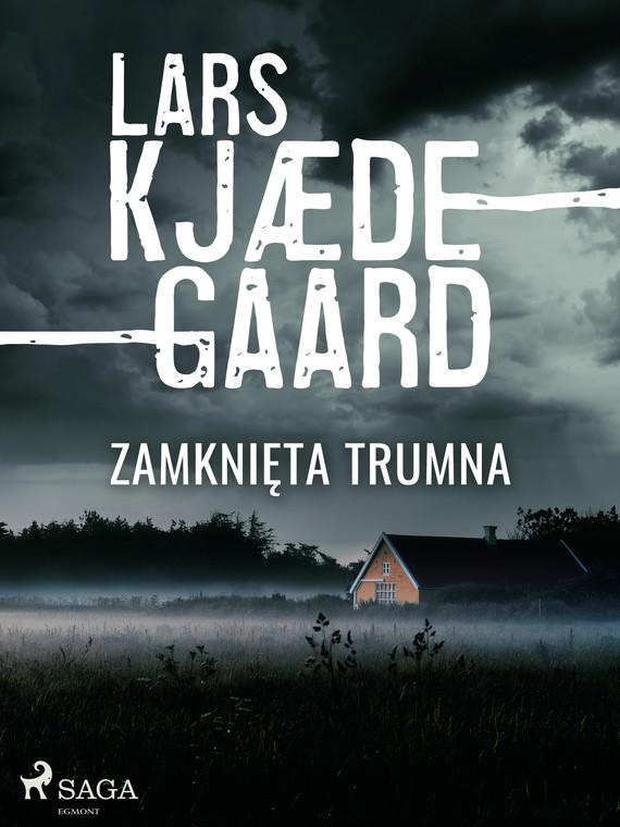 okładka Zamknięta trumnaebook | epub, mobi | Lars Kjædegaard