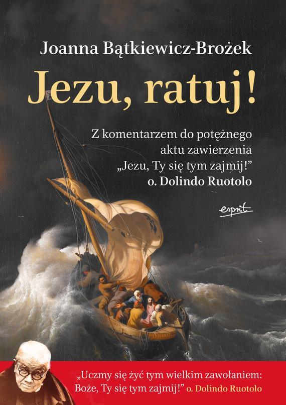okładka Jezu, ratuj!ebook | epub, mobi | Joanna Bątkiewicz‑Brożek