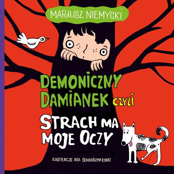 okładka Demoniczny Damianek, czyli strach ma moje oczyaudiobook | MP3 | Mariusz Niemycki