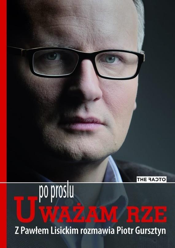 okładka Po prostu uważam, rzeebook | epub, mobi | Paweł Lisicki, Piotr Gursztyn