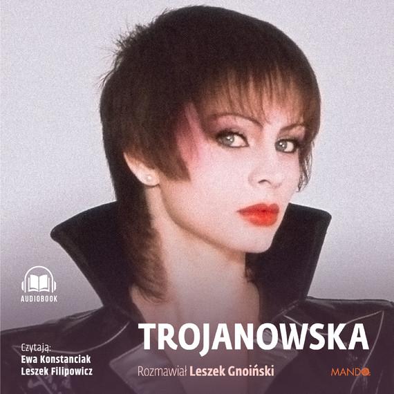 okładka Trojanowska. Rozmawiał Leszek Gnoińskiaudiobook | MP3 | Izabela Trojanowska