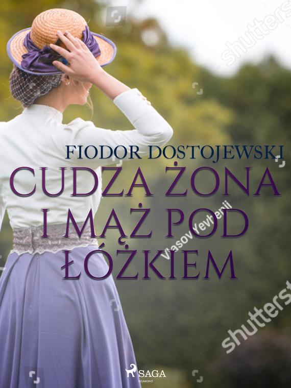 okładka Cudza żona i mąż pod łóżkiem - zbiór opowiadańebook | epub, mobi | Fiodor Dostojewski