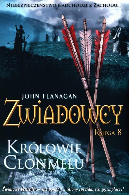 okładka Zwiadowcy Księga 8 Królowie Clonmeluksiążka |  | John Flanagan