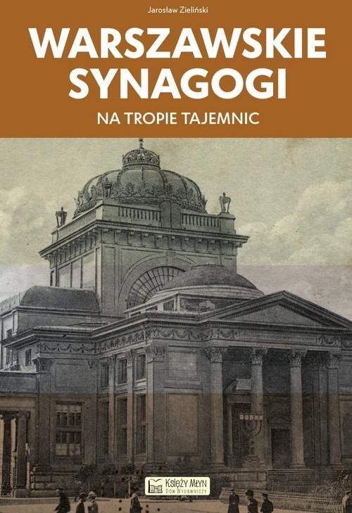 okładka Warszawskie synagogi Na tropie tajemnicksiążka |  | Zieliński Jarosław