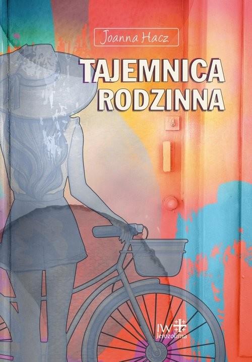 okładka Tajemnica rodzinnaksiążka      Joanna Hacz
