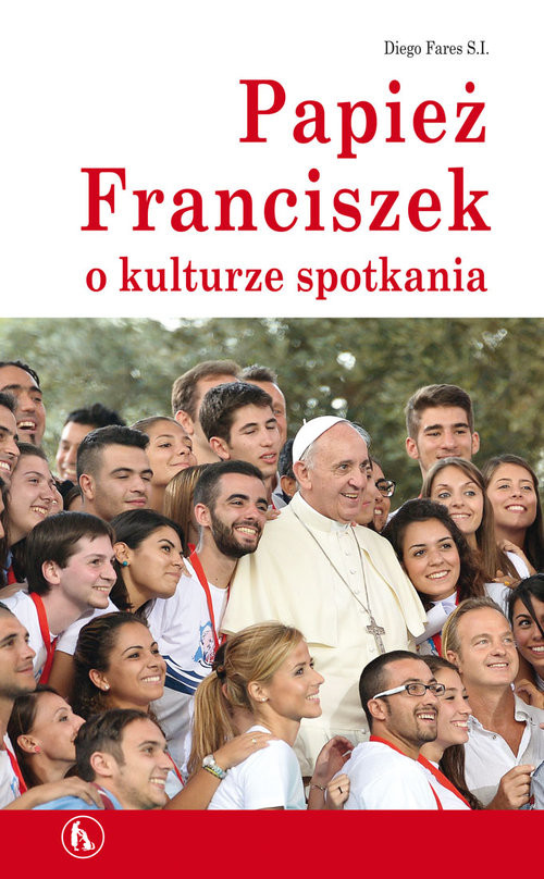 okładka Papież Franciszek o kulturze spotkaniaksiążka |  | Fares Diego