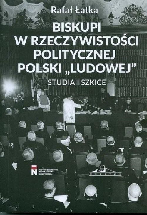 okładka Biskupi w rzeczywistości politycznej Polski Studia i szkiceksiążka      Łatka Rafał