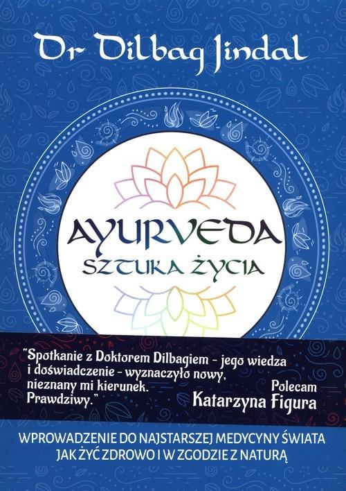 okładka Ayurveda Sztuka Życiaksiążka      Jindal Dilbag
