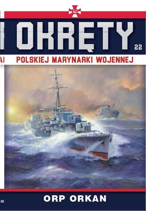 okładka Okręty Polskiej Marynarki Wojennej Tom 22 ORP Orkanksiążka |  |