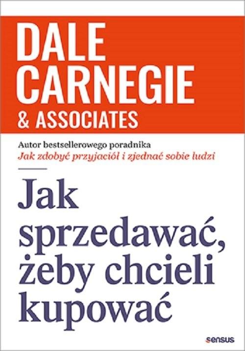 okładka Jak sprzedawać żeby chcieli kupowaćksiążka |  | Dale Carnegie