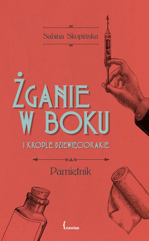 okładka Żganie w boku i krople dziewięciorakie Pamiętnikksiążka      Skopińska Sabina