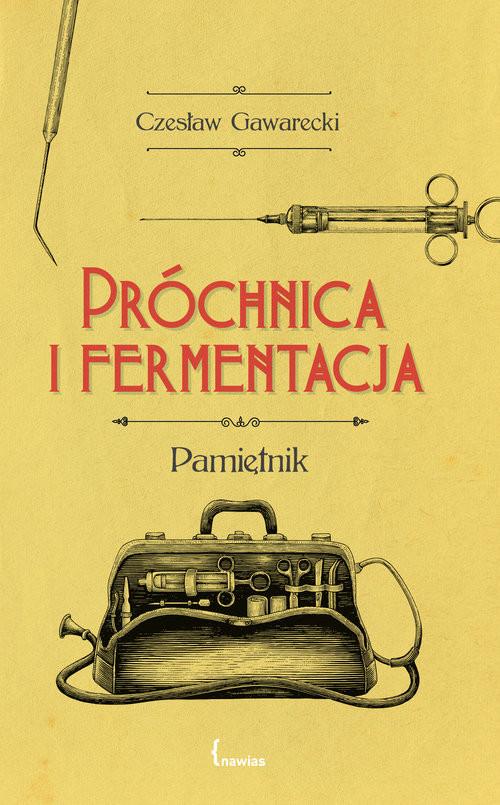 okładka Próchnica i fermentacja Pamiętnikksiążka |  | Gawarecki Czesław