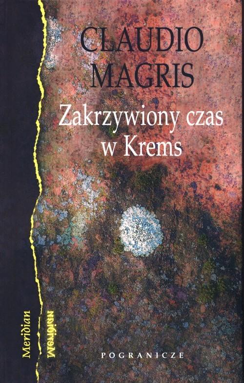 okładka Zakrzywiony czas w Kremsksiążka      Claudio Magris