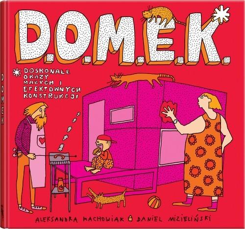okładka D.O.M.E.K.książka |  | Aleksandra Machowiak, Daniel Mizieliński