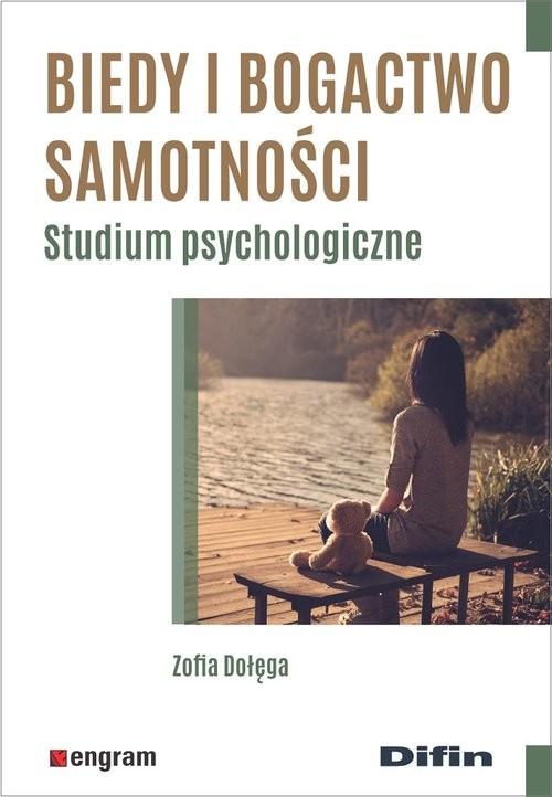 okładka Biedy i bogactwo samotności Studium psychologiczneksiążka |  | Dołęga Zofia