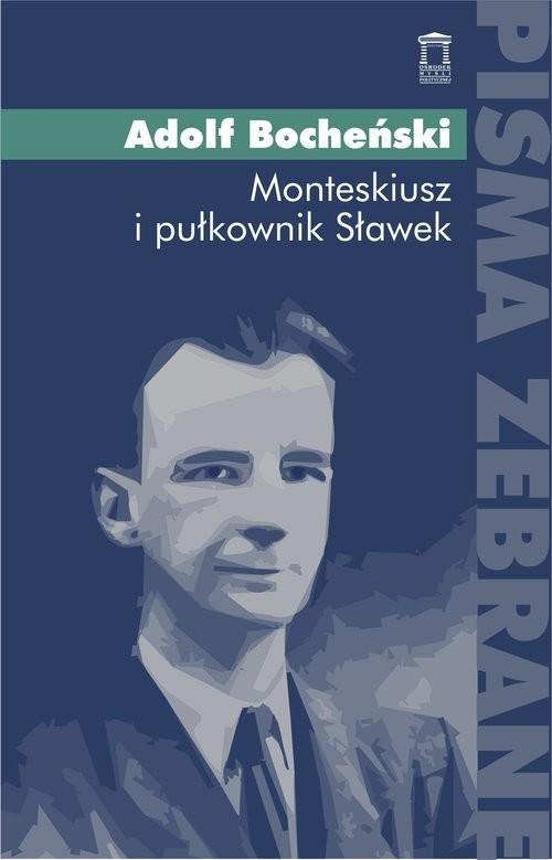 okładka Monteskiusz i pułkownik Sławekksiążka      Bocheński Adolf