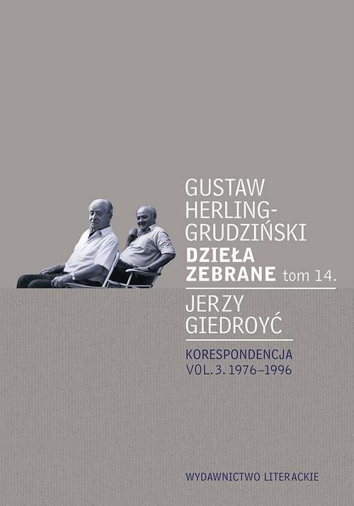 okładka Dzieła zebrane Tom 14 Korespondencja vol. 3. 1976-1996książka |  | Herling-Grudziński Gustaw, Jerzy Giedroyć