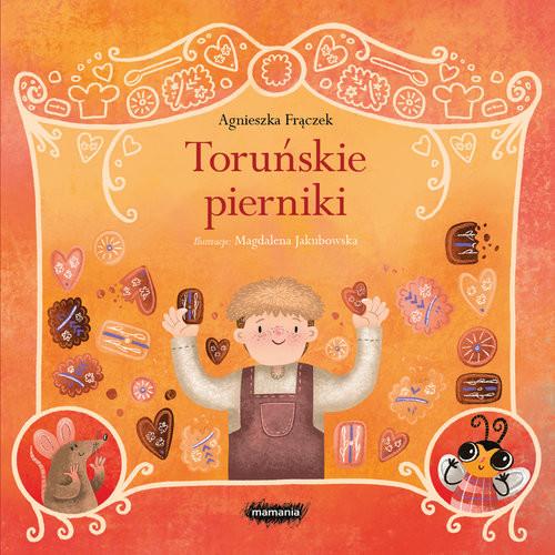 okładka Legendy polskie Toruńskie piernikiksiążka |  | Agnieszka Frączek