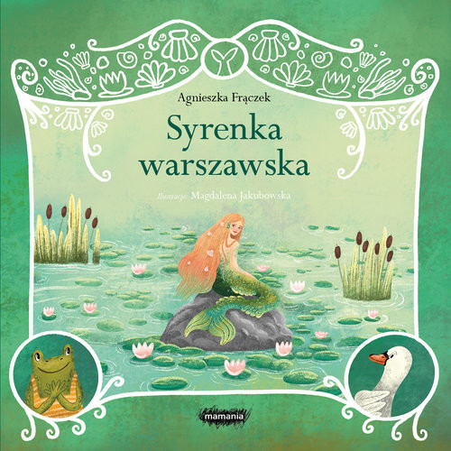 okładka Legendy polskie. Syrenka warszawskaksiążka      Agnieszka Frączek