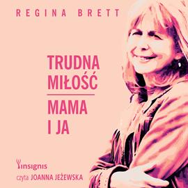 okładka Trudna miłość. Mama i jaaudiobook | MP3 | Regina Brett