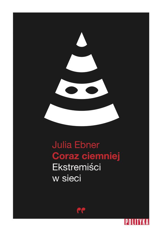 okładka Coraz ciemniej. Ekstremiści w sieciebook | epub, mobi | Ebner Julia
