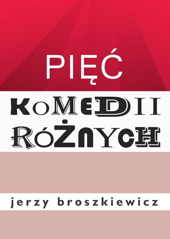 okładka Pięć komedii różnychebook   epub, mobi, pdf   Broszkiewicz Jerzy