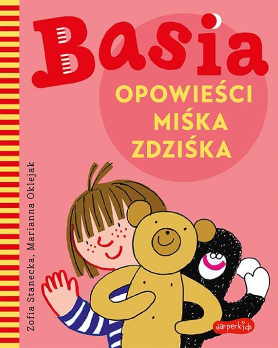 okładka Basia. Opowieści Miśka Zdziśkaebook | pdf | Zofia Stanecka, Marianna Oklejak