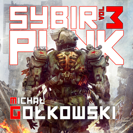 okładka Sybirpunk. Tom 3audiobook   MP3   Michał Gołkowski