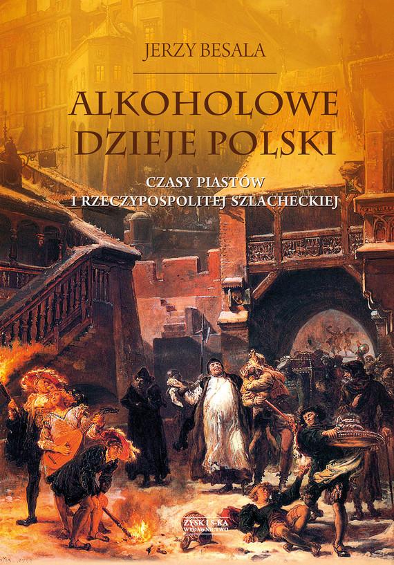 okładka Alkoholowe dzieje Polskiebook | epub, mobi | Jerzy Besala