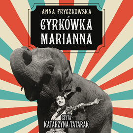 okładka Cyrkówka Mariannaaudiobook | MP3 | Anna Fryczkowska
