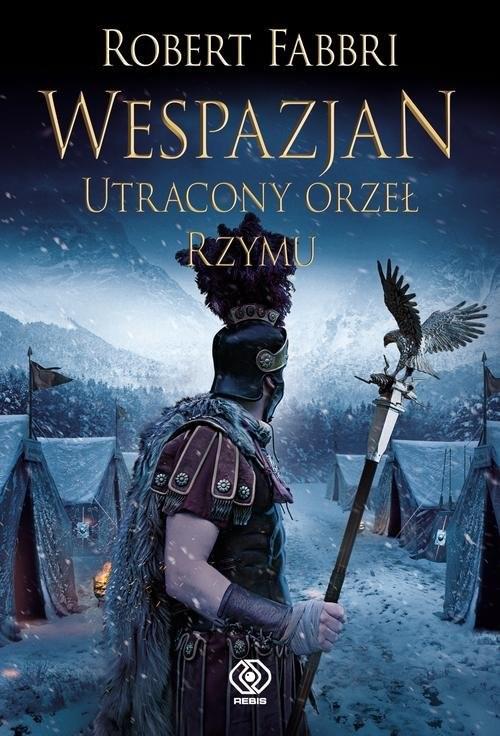 okładka Wespazjan Tom 4 Utracony orzeł Rzymuksiążka |  | Robert Fabbri