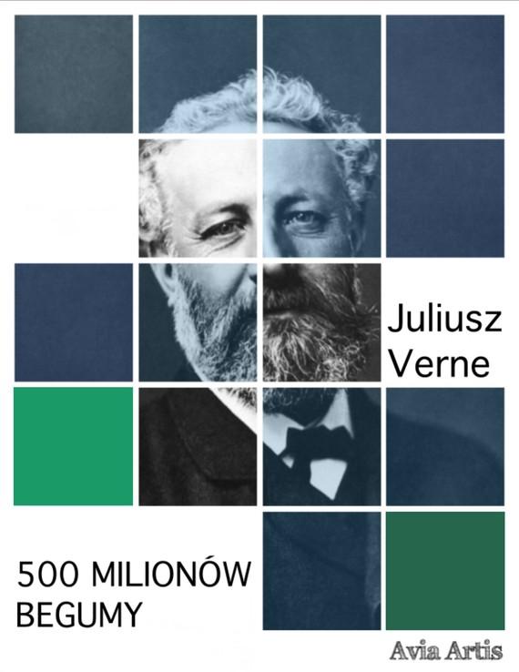 okładka 500 milionów Begumyebook | epub, mobi | Juliusz Verne