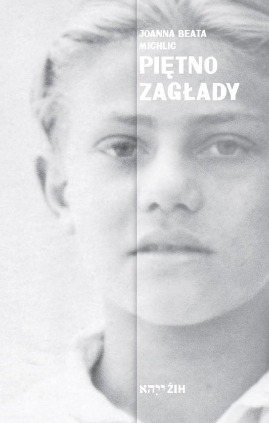 okładka PIĘTNO ZAGŁADY (PDF)ebook | pdf | Joanna Beata Michlic