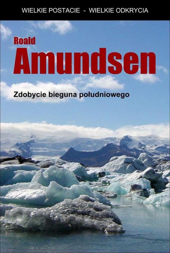 okładka Zdobycie bieguna południowegoebook | epub, mobi | Roald Amundsen