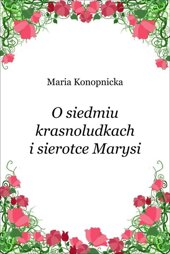 okładka O siedmiu krasnoludkach i sierotce Marysiebook   epub, mobi   Maria Konopnicka