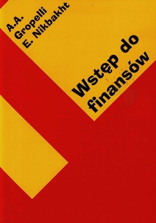 okładka Wstęp do finansówksiążka |  | A.A. Groppelli, Ehsan Nikbakht