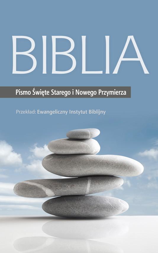 okładka Biblia. Pismo Święte Starego i Nowego Przymierzaebook | epub, mobi | Ewangeliczny Instytut Biblijny
