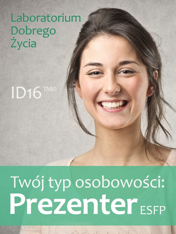 okładka Twój typ osobowości: Prezenter (ESFP)ebook   epub, mobi   Laboratorium Dobrego Życia (LDŻ)