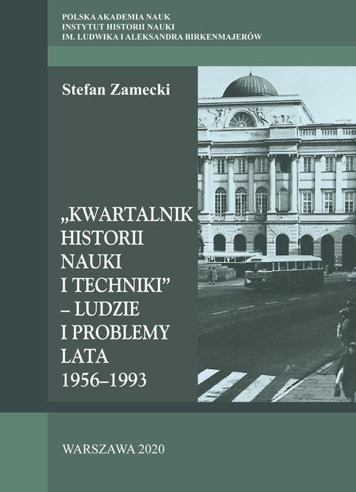 okładka Kwartalnik Historii Nauki i Techniki - Ludzie i problemy Lata 1956–1993książka      Zamecki Stefan