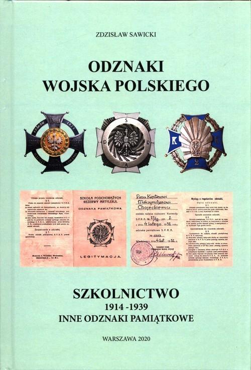 okładka Odznaki Wojska Polskiego Szkolnictwo 1914-1939 inne odznaki pamiątkoweksiążka |  | Zdzisław Sawicki