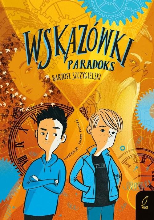okładka Wskazówki Paradoksksiążka |  | Szczygielski Bartosz