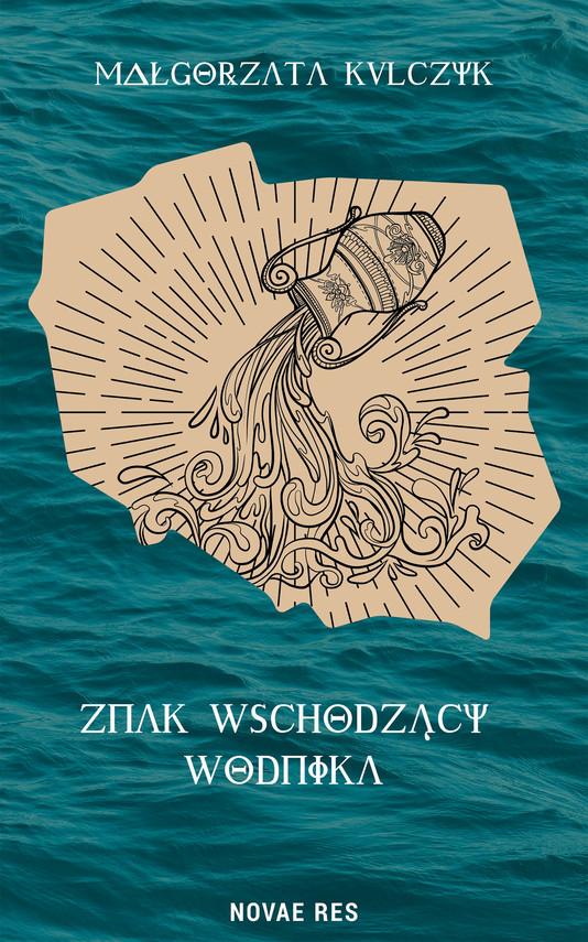 okładka Znak Wschodzący Wodnikaebook | epub, mobi | Małgorzata Kulczyk
