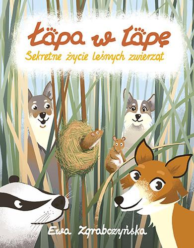 okładka Łapa w łapę. Sekretne życie leśnych zwierzątksiążka |  | Ewa Zgrabczyńska