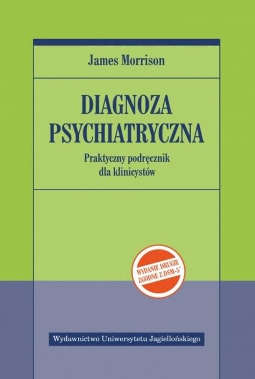 okładka Diagnoza psychiatryczna Praktyczny podręcznik dla klinicystówksiążka      Morrison James